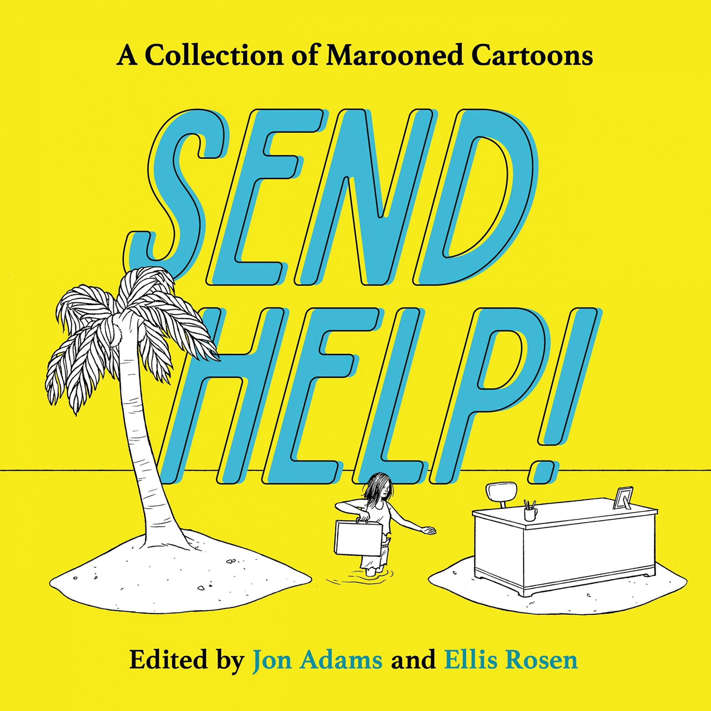 Send Help A collection of marooned cartoons by Jon Adams and Ellis Rosen